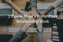 7 Tips to Make Workplace Relationship Work
